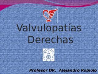 VALVULOPATIAS DERECHAS.pps