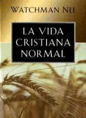 La Vida Cristiana Normal - Watchman Nee.pdf