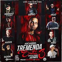Arcangel Ft. J Alvarez, Franco El Gorila, Alexis & Fido, Jory, D.OZi, Gotay, Genio Y Falo - Tremenda Sata (Official Remix) (Parte 3) (Prod. By DJ Luian & Noize)by_rasta777.mp3