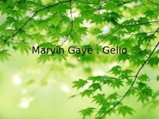 MarvinGayeGelio.pptx