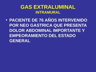 GAS EXTRALUMINAL PORTA Y PARED INTESTINAL.ppt