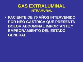 GAS EXTRALUMINAL PORTA Y PARED INTESTINAL.ppt