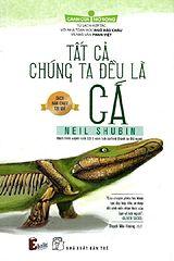 Tat Ca Chung Ta Deu La Ca - Neil Shubin.epub