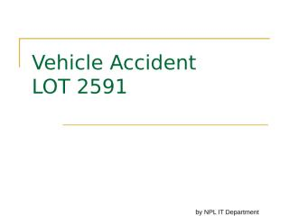 Vehicle Accident - LOT 2591.ppt