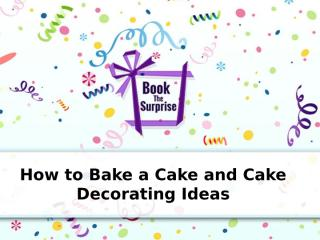 How to Bake a Cake and Cake Decorating Ideas.pptx