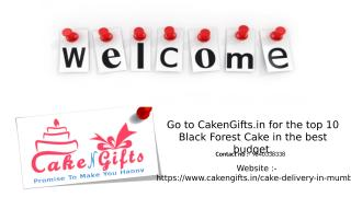 Go to CakenGifts.in for the top 10 black forest cake in the best budget.pptx