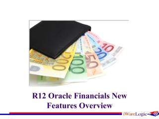 R12-Oracle-FinancialsNew-Features-Overview.pdf