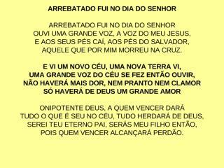 ARREBATADO FUI NO DIA DO SENHOR.ppt