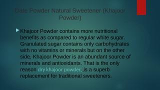 Date Powder Natural Sweetener (Khajoor Powder).pptx