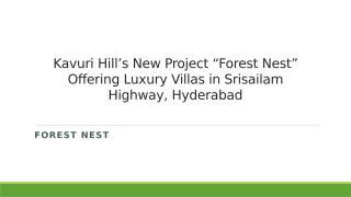 Kavuri Hills New Project ForestNest Offering Luxury Villas in Srisailam Highway, Hyderabad.pptx