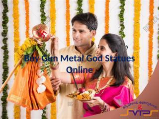 Buy God Gun Metal  Idols Online, Buy Gun Metal God Statues Online - sri vijaya pooja samagri.pptx