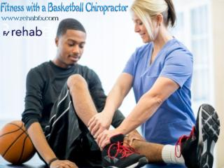 Fitness with a Basketball Chiropractor.pptx