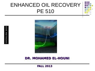 EOR COURSE 2012 LECTURE#2 EOR Methods.ppt